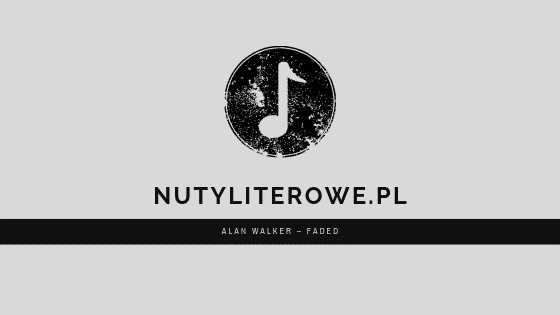 Alan Walker – Faded nuty literowe