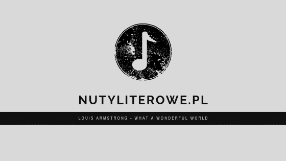 Louis Armstrong - What a wonderful world nuty literowe